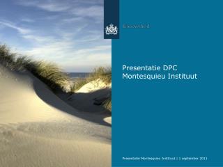 Presentatie DPC Montesquieu Instituut