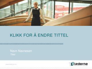 KLIKK FOR Å ENDRE TITTEL