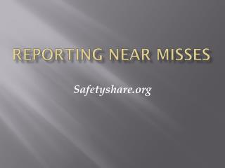 Reporting near Misses