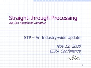 Straight-through Processing NAVA�s Standards Initiative