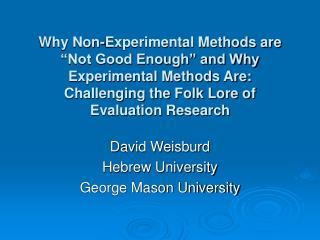 David Weisburd Hebrew University George Mason University