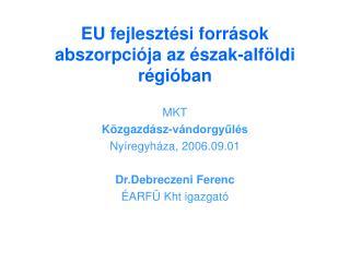 EU fejlesztési források abszorpciója az észak-alföldi régióban