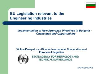 Implementation of New Approach Directives in Bulgaria -  C hallenges and  O pportunities