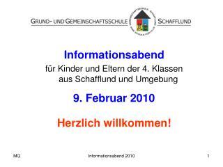 Informationsabend für Kinder und Eltern der 4. Klassen aus Schafflund und Umgebung 9. Februar 2010