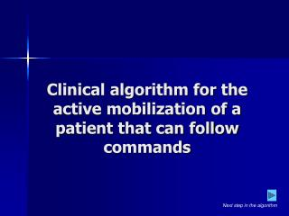Clinical algorithm for the active mobilization of a patient that can follow commands