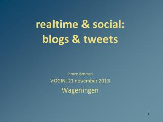 realtime  &  social :  blogs  &  tweets