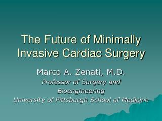 The Future of Minimally Invasive Cardiac Surgery