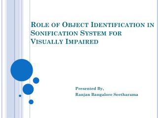 Role of Object Identification in  Sonification System for Visually Impaired