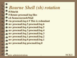 Bourne Shell (sh) rotation