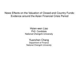 Hsien-wen Liao PhD. Candidate National Chengchi University Yuanchen Chang Department of Finance