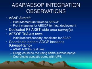 ASAP/AESOP INTEGRATION OBSERVATIONS