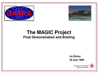 The MAGIC Project Final Demonstration and Briefing