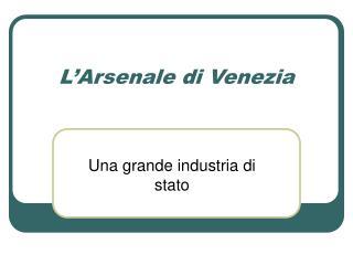 L�Arsenale di Venezia