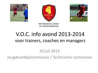 V.O.C. info avond 2013-2014 voor trainers, coaches en managers