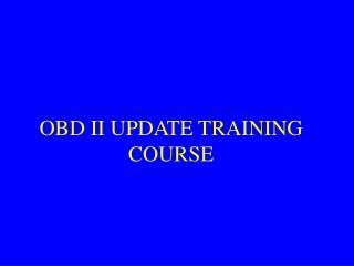 OBD II UPDATE TRAINING COURSE
