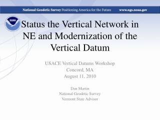 Status the Vertical Network in NE and Modernization of the Vertical Datum