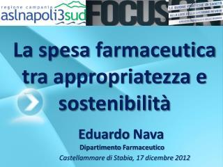 La  spesa farmaceutica tra appropriatezza  e  sostenibilità