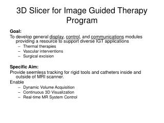 3D Slicer for Image Guided Therapy Program