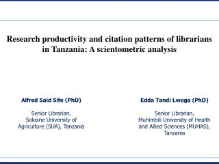 Research productivity and citation patterns of librarians in Tanzania: A scientometric analysis