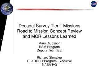 Decadal Survey Tier 1 Missions Road to Mission Concept Review and MCR Lessons Learned