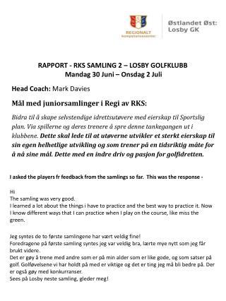 RAPPORT - RKS SAMLING 2 – LOSBY GOLFKLUBB Mandag  30  Juni  –  Onsdag  2  Juli