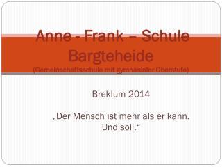 Anne - Frank – Schule Bargteheide (Gemeinschaftsschule mit gymnasialer Oberstufe)