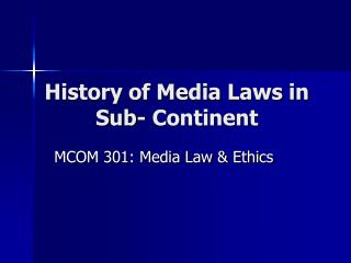 History of Media Laws in Sub- Continent