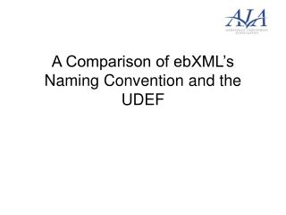 A Comparison of ebXML's Naming Convention and the UDEF