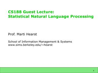 CS188 Guest Lecture: Statistical Natural Language Processing