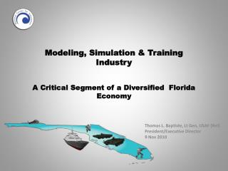 Modeling, Simulation & Training Industry A Critical Segment of a Diversified  Florida Economy