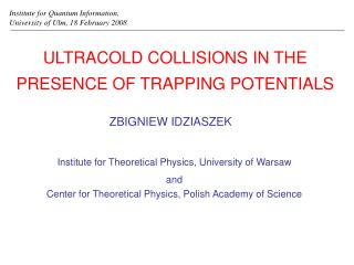ULTRACOLD COLLISIONS IN THE PRESENCE OF TRAPPING POTENTIALS