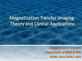 Magnetization Transfer Imaging: Theory and Clinical Applications