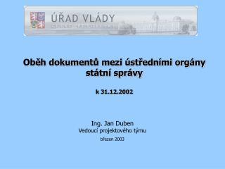 Oběh dokumentů mezi ústředními orgány státní správy  k 31.12.2002
