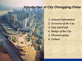General Information Sceneries of the City Cate and Food Bridge of the City Thermal spring Culture