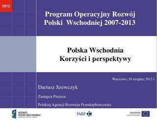 Program Operacyjny Rozwój Polski  Wschodniej 2007-2013