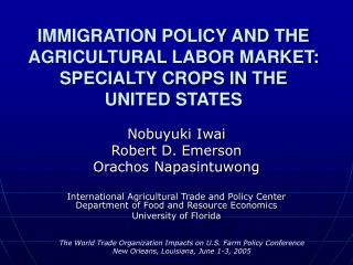 IMMIGRATION POLICY AND THE AGRICULTURAL LABOR MARKET:  SPECIALTY CROPS IN THE UNITED STATES