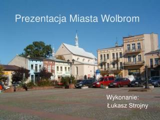 Prezentacja Miasta Wolbrom