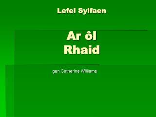 Lefel Sylfaen Ar ôl Rhaid