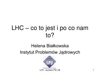 LHC � co to jest i po co nam to?
