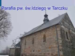 Parafia pw. św. Idziego w Tarczku