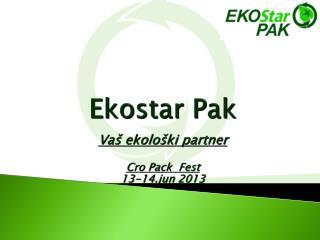 Ekostar Pak  Vaš ekološki  partner Cro Pack Fest 13- 14.jun  2013