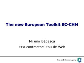 The new  European Toolkit EC-CHM