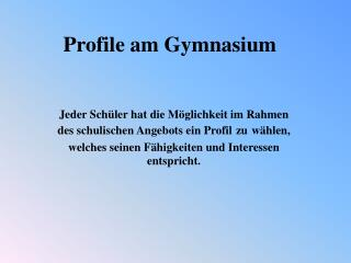 Profile am Gymnasium