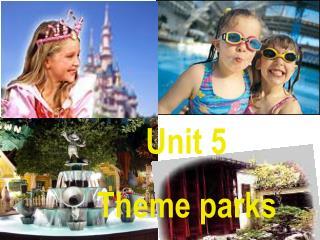 Unit 5      Theme parks