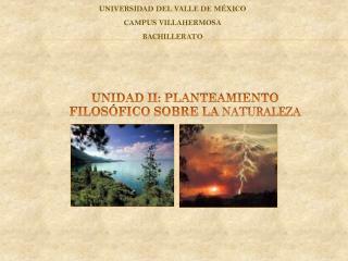 UNIDAD II: PLANTEAMIENTO FILOSÓFICO SOBRE LA  NATURALEZA