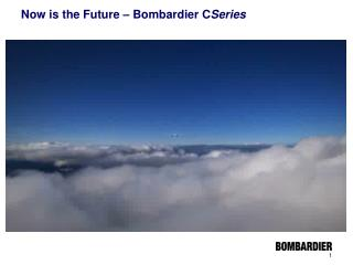 Now is the Future – Bombardier C Series