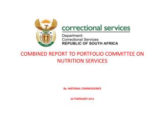COMBINED REPORT TO PORTFOLIO COMMITTEE ON NUTRITION SERVICES