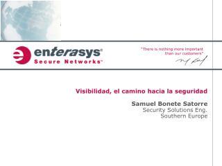 Visibilidad, el camino hacia la seguridad Samuel Bonete  Satorre Security  Solutions Eng .
