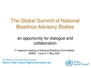 1 st  regional meeting of National Bioethics Committees EMRO   Cairo 5-7 May 2007