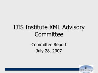 IJIS Institute XML Advisory Committee